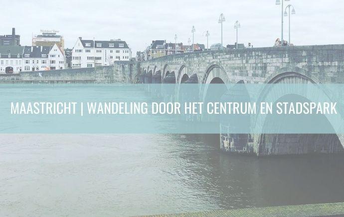 Maastricht - Wandeling door het Centrum en stadspark