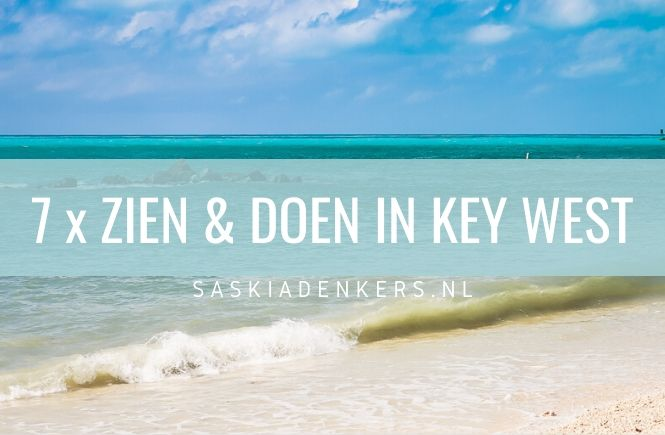 7 x Zien en Doen in Key West