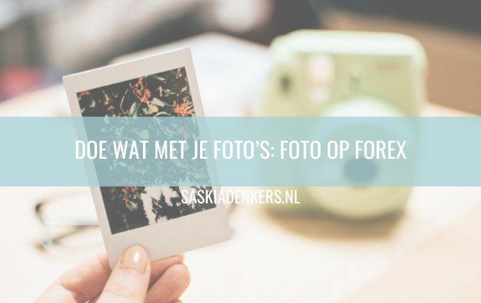 DOE WAT MET JE FOTO'S: FOTO OP FOREX