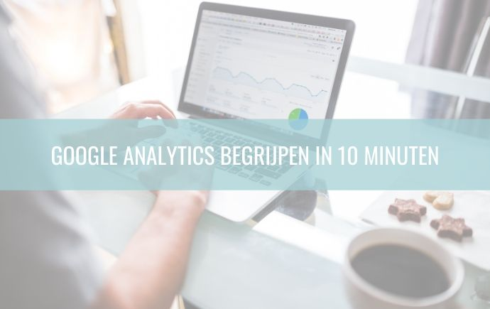 Google Analytics begrijpen in 10 minuten