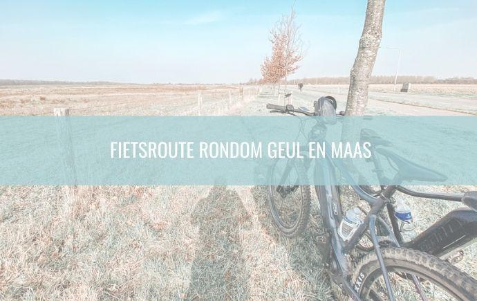 Fietsroute Rondom Geul en Maas
